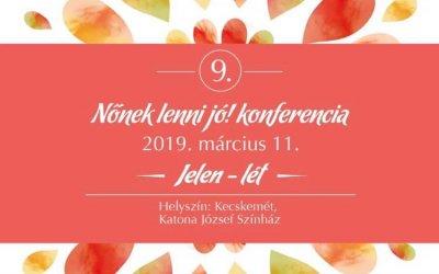 2019. március 11. Nőnek lenni jó konferencia – Katona József Színház Kecskemét